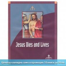 Jesus dies and lives