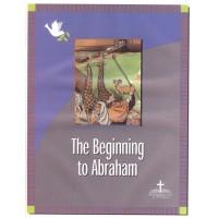 The Beginning to Abraham